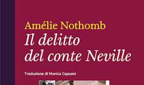 "Amélie Nothomb""Il Delitto del Conte Neville"""
