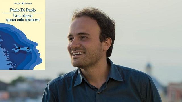 Paolo-Di-Paolo-una-storia-quasi-solo-d-amore-Feltrinelli-