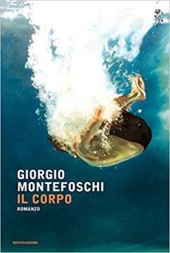 Il Corpo, l'ultimo romanzo di Giorgio Montefoschi